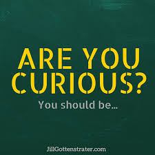 Are you sometimes curious ?
