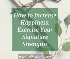 How to find Happiness work on your signature strengths!